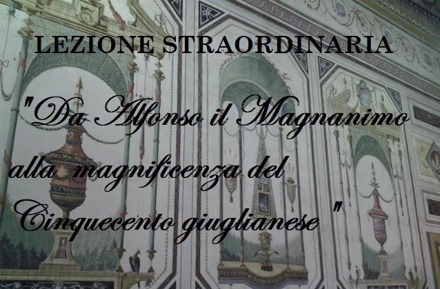 """""""Da Alfonso il Magnanimo alla magnificenza del Cinquecento giuglianese"""".Due esperti alla Cante"""